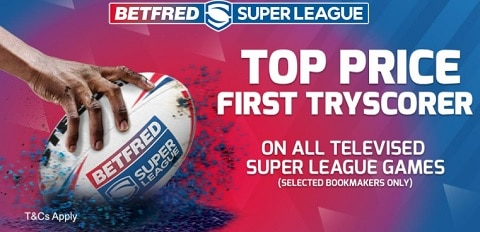 Betfred Super League Top Price Guaranteed on 1st Tryscorers